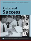Calculated Success : A Step-by-Step Guide to Balanced Math Instruction that Works, Austin, William and Dais, Robert, 0971649561