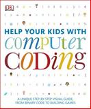 Help Your Kids with Computer Coding, Dorling Kindersley Publishing Staff, 146541956X