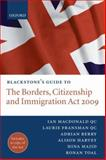 Blackstone's Guide to the Borders, Citizenship and Immigration Act 2009, Macdonald, Ian and Fransman, Laurie, 0199579571