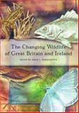 The Changing Wildlife of Great Britain and Ireland : Unity, Diversity and Evolution, , 0748409572
