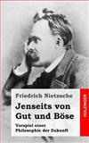 Jenseits Von Gut und Böse, Friedrich Wilhelm Nietzsche, 1484049578