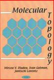 Molecular Topology, Diudea, Mircea V. and Gutman, Ivan, 1560729570