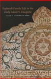 Sephardi Family Life in the Early Modern Diaspora, , 1584659572