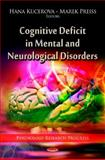 Cognitive Deficit in Mental and Neurological Disorders, , 1607419572