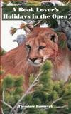 Outdoor Pastimes of an American Hunter and a Book-Lover's Holidays in the Open 9781931839570
