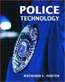 Police Technology, Raymond E. Foster LAPD Retired  MPA, 0131149571
