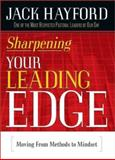 Sharpening Your Leading Edge, Jack W. Hayford, 0884199576