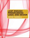 Just Enough Programming Logic and Design, Farrell, Joyce, 1439039577