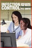 Infection Control, P. V. Smith, 1480909572