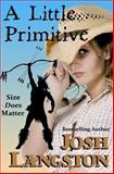 A Little Primitive, Josh Langston, 1481069578