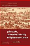 John Locke, Toleration and Early Enlightenment Culture, Marshall, John, 0521129575