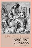 Daily Life of the Ancient Romans, Matz, David, 0872209571