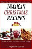 Jamaican Christmas Recipes, K. Reynolds-James, 1493629573