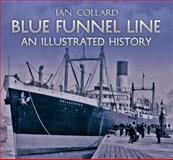 Blue Funnel Line an Illustrated History, Ian Collard, 1848689578