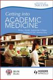 Secrets of Success : Getting into Academic Medicine, Smith, Philip J. and Gill, Jasdeep K., 1853159573