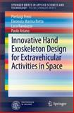 Innovative Hand Exoskeleton Design for Extravehicular Activities in Space, Freni, Pierluigi and Botta, Eleonora Marina, 3319039571