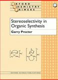 Stereoselectivity in Organic Synthesis, Procter, Garry, 0198559577