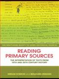 Reading Primary Sources : The Interpretation of Texts from Nineteenth- and Twentieth-Century History, Dobson, Miriam, 0415429579