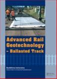 Advanced Rail Track Geotechnology, Buddhima Indraratna, Wadud Salim, Cholachat Rujikiatkamjorn, 041566957X