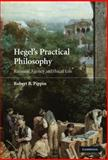 Hegel's Practical Philosophy : Rational Agency as Ethical Life, Pippin, Robert B., 0521429579
