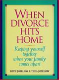 When Divorce Hits Home, Beth B. Joselow and Thea Joselow, 0380779579
