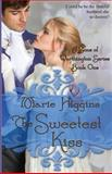 The Sweetest Kiss, Marie Higgins, 1477629572