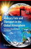 Mercury Fate and Transport in the Global Atmosphere : Emissions, Measurements and Models, , 0387939571