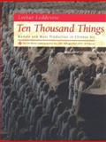 Ten Thousand Things : Module and Mass Production in Chinese Art, Ledderose, Lothar, 0691009570