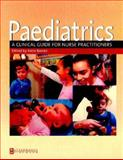 Paediatrics : A Clinical Guide for Nurse Practitioners, Katie Barnes RGN  RSCN BSc(Hons)  MSc  MPH  CPNP, 0750649577