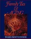 Family Ties and Aging, Connidis, Ingrid Arnet, 0761919570