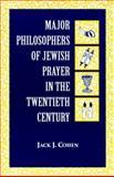 Major Philosophers of Jewish Prayer in the Twentieth Century 9780823219575