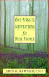 One Minute Meditations for Busy People, John H. Hampsch, 0892839570