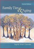Family Ties and Aging, Connidis, Ingrid Arnet, 1412959578