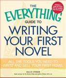 The Everything Guide to Writing Your First Novel, Hallie Ephron, 1440509573