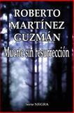 Muerte Sin Resurrección, Roberto Guzmán, 1480279579