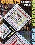 Quilts from the Selvage Edge, Karen Griska, 157432957X