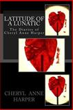Latitude of a Lunatic, Cheryl Harper, 061547957X
