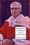 Aggressive in Pursuit : The Life of Justice Emmett Hall, Vaughan, Frederick, 080203957X