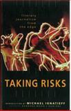 Taking Risks, Michael Ignatieff, 0920159575