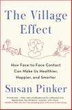 The Village Effect, Susan Pinker, 1400069572