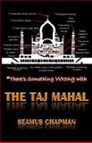 There's Something Wrong with the Taj Mahal, Seamus Chapman, 1480199575
