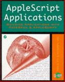Applescript Applications : Building Applications with Facespan and Applescript, Schettino, John and O'Hara, Elizabeth, 0126239576