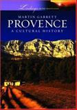Provence : A Cultural History, Garrett, Martin, 019530957X