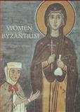 Women of Byzantium, Connor, Carolyn L., 0300099576