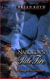 Nabokov's Pale Fire : The Magic of Artistic Discovery, Boyd, Brian, 0691089574