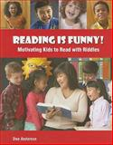 Reading Is Funny! : Motivating Kids to Read with Riddles, Anderson, Dee, 0838909574