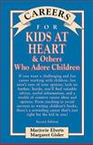 Careers for Kids at Heart and Others Who Adore Children, Eberts, Marjorie, 0844229571