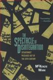 The Spectacle of Disintegration, McKenzie Wark, 1844679578