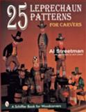 25 Leprechaun Patterns for Carvers, Al Streetman, 0887409571