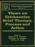 Views on Ericksonian Brief Therapy, Stephen R. Lankton and Stephen G. Gilligan, 1138009571